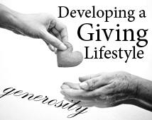 Developing a Giving Lifestyle – Generosity