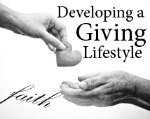 Developing a Giving Lifestyle – Faith