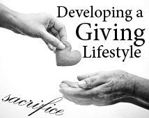 Developing a Giving Lifestyle – Sacrifice
